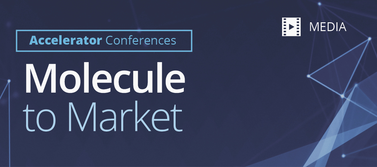 Accelerator Conferences | Media | Molecule to Market